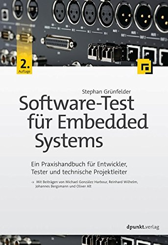 Software-Test für Embedded Systems: Ein Praxishandbuch für Entwickler, Tester und technische Projektleiter