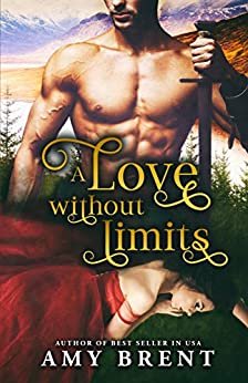 A love without limits (Loving in the Highlands Book 1) by [Amy Brent]