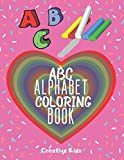 """ABC Alphabet Coloring Book: A Fun Game for 3-8 Year Old   Picture For Toddlers & Grown Ups   Letters,Shapes,Color Animals 8.5 x 11""""   29 Pages"""