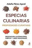 ESPECIAS CULINARIAS. PROPIEDADES CURATIVAS: Descripción, ilustraciones, hábitat y usos medicinales