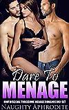 Dare To Menage: Steamy MFM Romance Collection