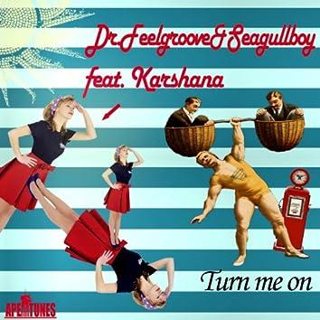 Turn Me On (feat. Karshana)