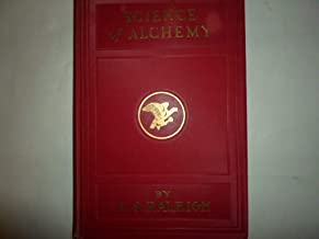 A Series of Private Lessons in the Science of Alchemy: A Treatise on the Science of Soul-Transmutation,