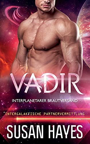 Vadir: Interplanetarer Brautversand (Intergalaktische Partnervermittlung)
