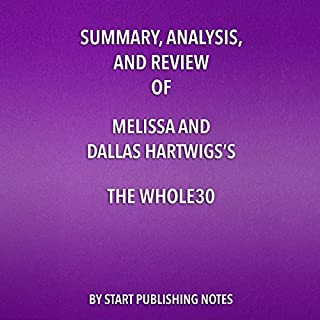 Summary, Analysis, and Review of Melissa and Dallas Hartwig's The Whole30 audiobook cover art