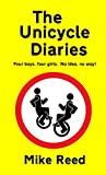The Unicycle Diaries (English Edition)