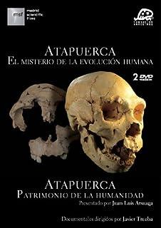 Atapuerca. El misterio de la evolución humana / Atapuerca. Patrimonio de la humanidad