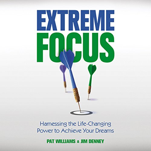 Extreme Focus: Harnessing the Life-Changing Power to Achieve Your Dreams audiobook cover art