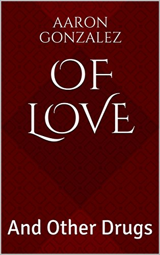 Of Love: And Other Drugs (English Edition)