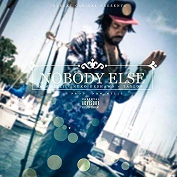 Nobody Else (feat. Neko Deshawn & Taylor J)