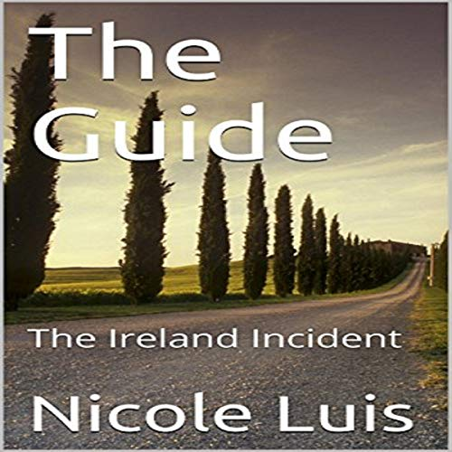 The Guide: The Ireland Incident audiobook cover art