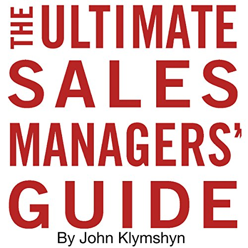 The Ultimate Sales Managers' Guide audiobook cover art