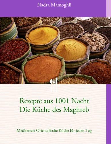 Rezepte aus 1001 Nacht      Die Küche des Maghreb