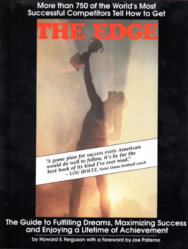 The Edge: The Guide to Fulfilling Dreams, Maximizing Success and Enjoying a Lifetime of Achievement