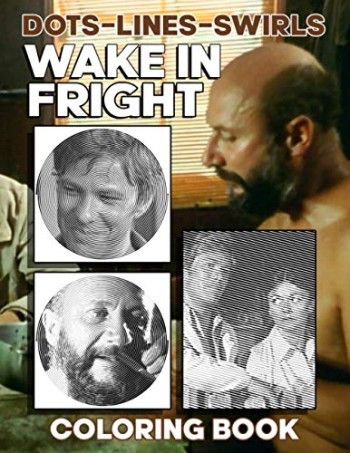 Wake In Fright Dots Lines Swirls Coloring Book: Wake In Fright Swirls-Dots-Diagonal Activity Books For Adults And Kids