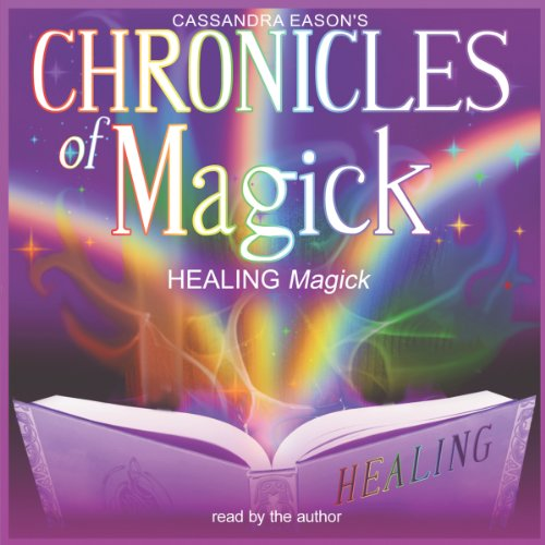 Chronicles of Magick: Healing Magick audiobook cover art