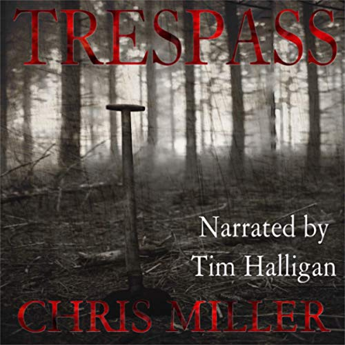 Trespass Audiobook By Chris Miller cover art