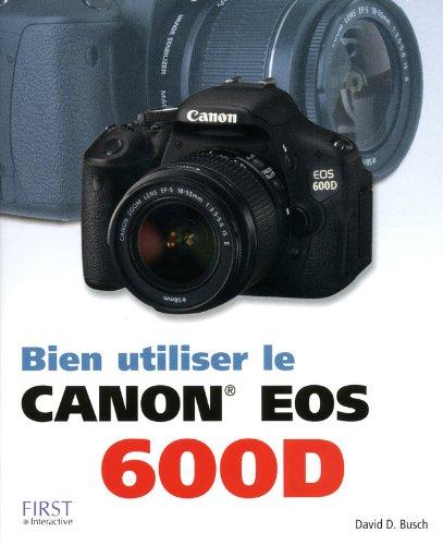 BIEN UTILISER LE CANON EOS 600