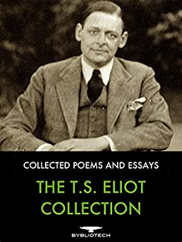 The T.S Eliot Collection  Collected Poems and Essays