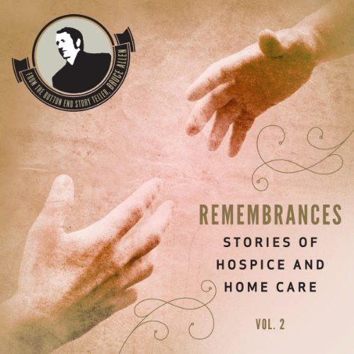 Remembrances, Stories of Hospice and Home Care, Vol 2 audiobook cover art