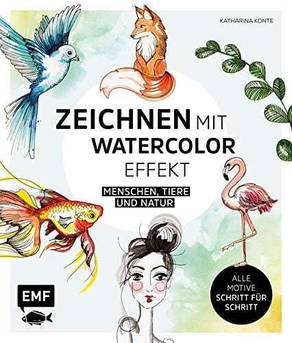 Zeichnen mit Watercolor-Effekt: Menschen, Tiere und Natur – alle Motive Schritt für Schritt
