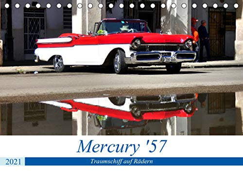 Mercury '57 - Traumschiff auf Rädern (Tischkalender 2021 DIN A5 quer)