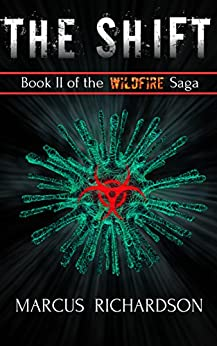 The Shift: Book II of the Wildfire Saga by [Marcus Richardson]