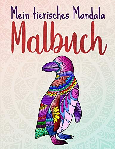 Mein tierisches Mandala Malbuch: 50 Tiermandalas für Kinder ab 8 Jahren, Kreativität fördern mit...