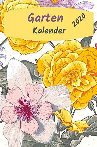 Garten Kalender 2020 mit Beetplanung: sowie Aussatzeiten, Gartengestaltung, Buchkalender, Wochenplaner, Wochenkalendarium mit Platz zum eintragen von ... für biodynamisches gärtnern. Permakultur