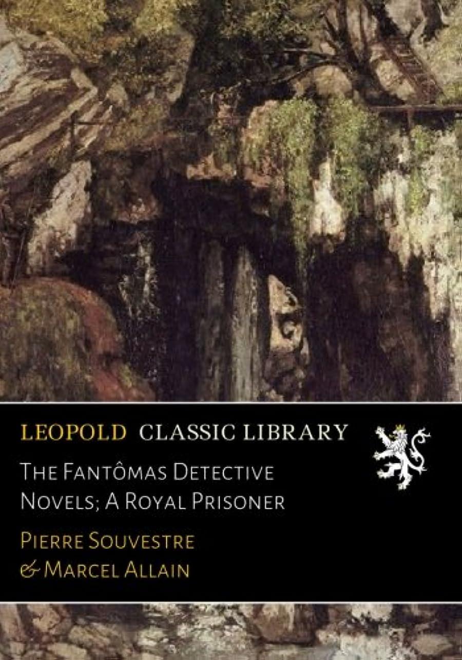 ワット病院放射能The Fant?mas Detective Novels; A Royal Prisoner