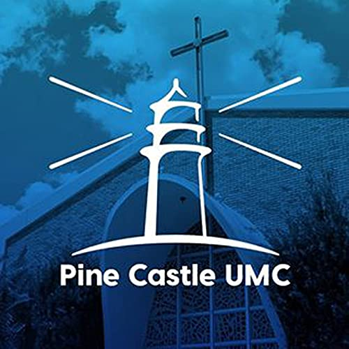 Pine Castle UMC Podcast By Pastor Scott George cover art