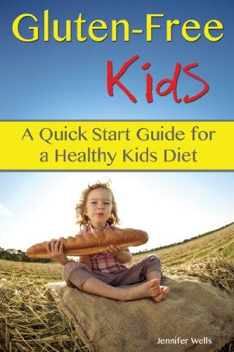 Gluten-Free Kids: A Quick Start Guide for a Healthy Kids Diet