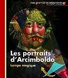 Les portraits d'Arcimboldo (Mes premières découvertes. Lampe magique)