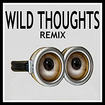 Wild Thoughts (Minions Remix)