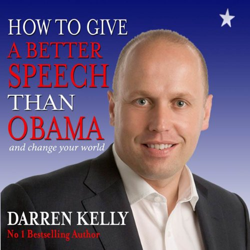 How to Give a Better Speech Than Obama - And Change Your World cover art