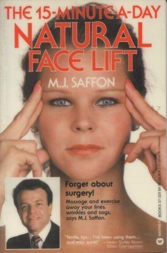 Fifteen-Minute-A-Day Natural Face Lift by M. J. Saffon (1981-03-01)