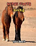 HORSE FACTS BOOKS: HORSE fact for girl age 1-10 HORSE fact for boy age 1-10 facts about all about HORSE