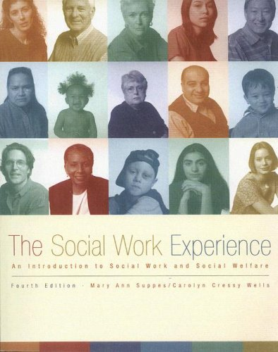 The Social Work Experience: An Introduction to Social Work and Social Welfare (4th Edition)