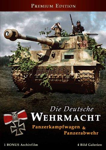 Die Deutsche Wehrmacht - Panzerkampfwagen & Panzerabwehr (Premium Edition)