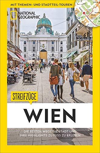 National Geographic Reiseführer: Streifzüge Wien. Die besten Stadtspaziergänge um alle Highlights zu Fuß zu entdecken. Mit Karten.: Die besten Wege die Stadt und ihre Highlights zu erleben