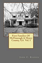 First Families Of McDonough & Henry County, GA Vol. I (The First Families Project) (Volume 3)