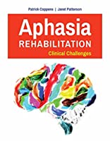 Aphasia Rehabilitation: Clinical Challenges
