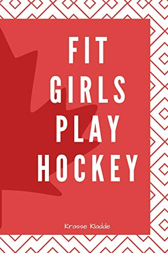 Fit Girls Play Hockey: Notizbuch mit Softcover - 120 Seiten 6x9in. (ca. Din A5) |ideal als Tagebuch, Geschen, Notizen für Schule und Universität