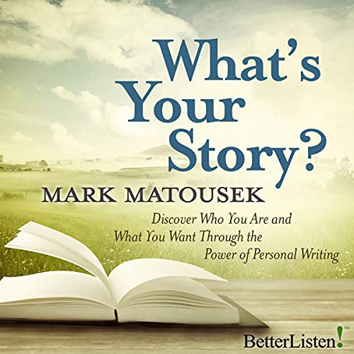 What's Your Story? Audiobook By Mark Matousek cover art