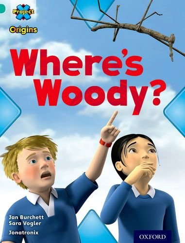 Project X Origins: Turquoise Book Band, Oxford Level 7: Hide and Seek: Where's Woody?の詳細を見る