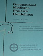 Occupational Medicine Practice Guidelines: Evaluation and Management of Common Health Problems and Functional Recovery of Workers