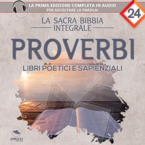 La sacra Bibbia integrale. Proverbi - Libri poetici e sapienziali copertina