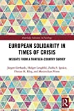 European Solidarity in Times of Crisis: Insights from a Thirteen-Country Survey (Routledge Advances in Sociology) (English Edition)