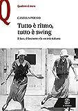 Tutto è ritmo, tutto è swing. Il jazz, il fascismo e la società italiana
