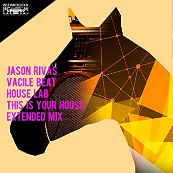 House Lab (This Is Your House Extended Mix)